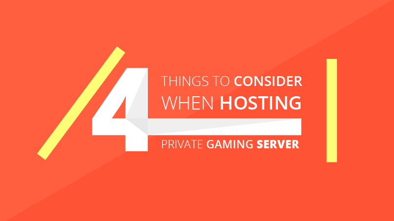 Gaming Server: 4 Things You Should Know Before You Host a Server in