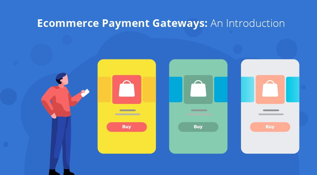 eCommerce Payment Gateways: An Introduction