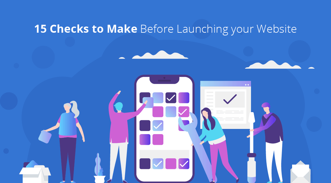 15 Checks to Make Before Launching your Website