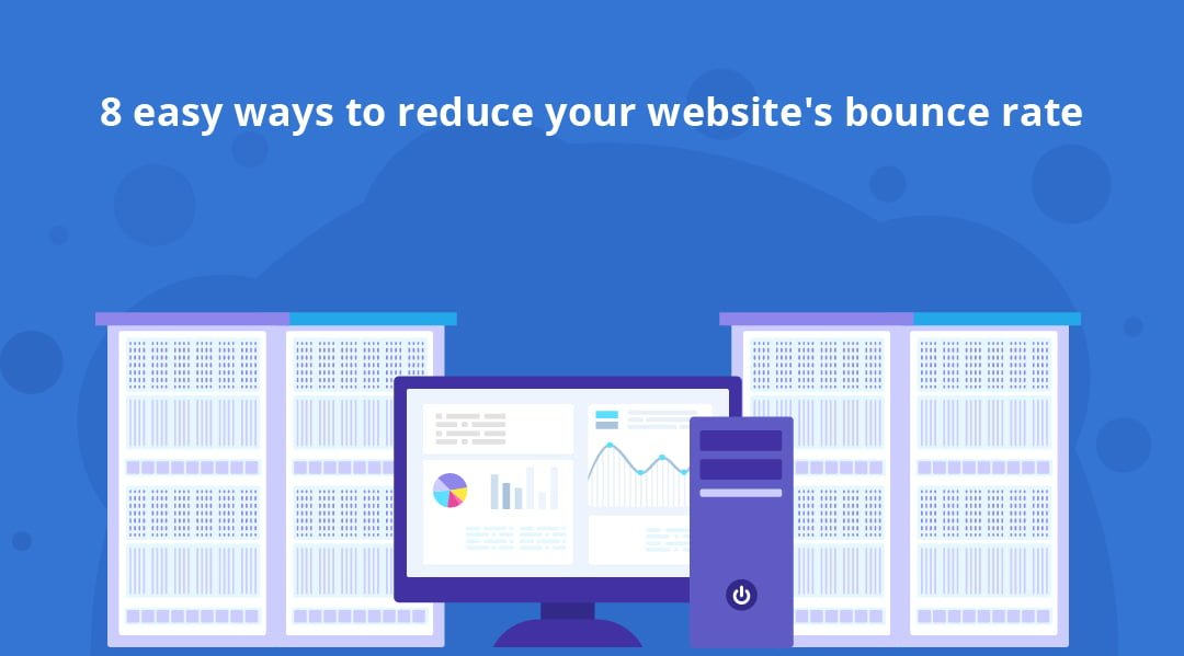 8 easy ways to reduce your website's bounce rate
