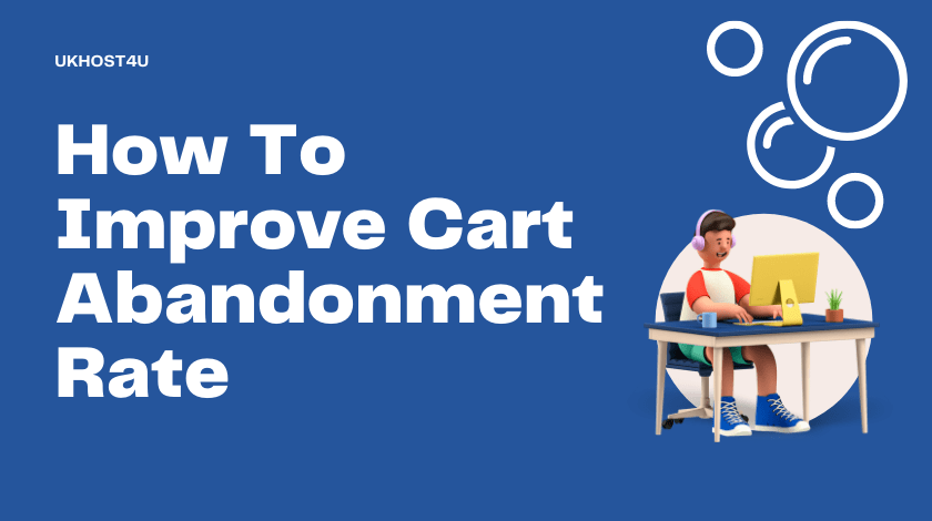 How To Improve Cart Abandonment Rate