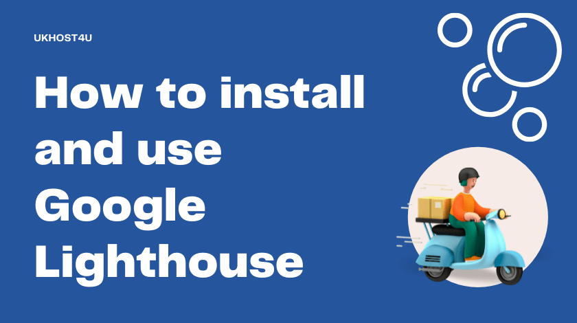 How to install and use Google Lighthouse